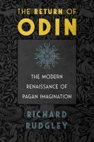 The Return Of Odin : The Modern Renaissance Of Pagan Imagination by Rudgley, Richard © 2018 (Added: 6/11/18)