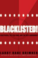 Blacklisted! : Hollywood, The Cold War, And The First Amendment by Brimner, Larry Dane © 2018 (Added: 10/9/18)