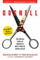 Gosnell : The Untold Story Of America's Most Prolific Serial Killer by McElhinney, Ann © 2017 (Added: 3/20/17)