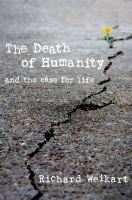 The Death Of Humanity : And The Case For Life by Weikart, Richard © 2016 (Added: 7/15/16)