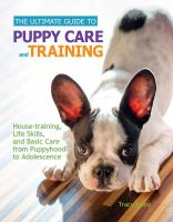 The Ultimate Guide To Puppy Care And Training by Libby, Tracy © 2014 (Added: 3/20/15)