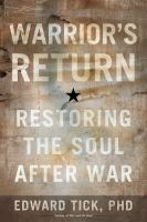 Warrior's Return : Restoring The Soul After War by Tick, Edward © 2014 (Added: 3/2/15)