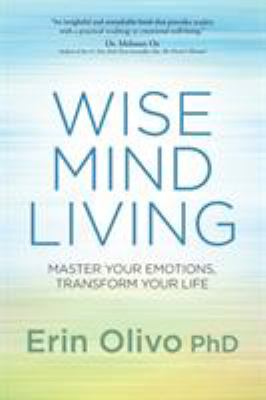 cover of Wise Mind Living: Master Your Emotions, Transform Your Life