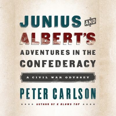 Details about Junius and Albert's adventures in the Confederacy