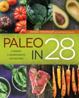 Paleo In 28 : 4 Weeks, 5 Ingredients, 130 Recipes by Swanhart, Kenzie © 2015 (Added: 5/12/15)