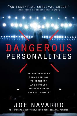 cover of  Dangerous Personalities: An FBI Profiler Shows You How to Identify and Protect Yourself from Harmful People