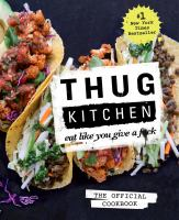 Thug Kitchen : Eat Like You Give A F*ck by Thug Kitchen LLC © 2014 (Added: 8/13/15)