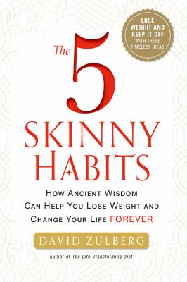 cover of The 5 Skinny Habits: The Ancient Wisdom of Biblical Scholars and Doctors Can Help You Lose Weight and Change Your Life Forever