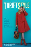 Thriftstyle : The Ultimate Bargain Shopper's Guide To Smart Fashion by Engel, Allison © 2017 (Added: 9/7/17)