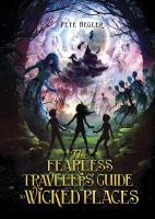 The+fearless+travelers+guide+to+wicked+places by Begler, Pete © 2017 (Added: 5/8/17)
