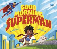 Good+morning+superman by Dahl, Michael © 2017 (Added: 2/15/17)