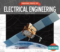 Amazing Feats Of Electrical Engineering by Swanson, Jennifer © 2015 (Added: 12/9/14)