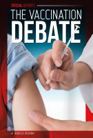 The Vaccination Debate by Rissman, Rebecca © 2016 (Added: 10/5/16)