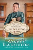 The Blessing by Brunstetter, Wanda E. © 2017 (Added: 4/16/18)