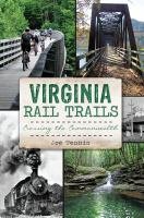 Virginia Rail Trails : Crossing The Commonwealth by Tennis, Joe © 2014 (Added: 4/7/15)