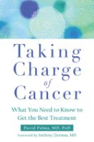 Taking Charge Of Cancer : What You Need To Know To Get The Best Treatment by Palma, David © 2017 (Added: 9/13/17)