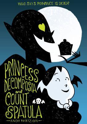 cover of Princess Decomposia and Count Spatula