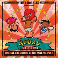 Rudas++ninos+horrendous+hermanitas by Morales, Yuyi © 2016 (Added: 10/18/16)