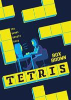 Tetris : The Games People Play by Brown, Box © 2016 (Added: 10/18/16)