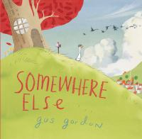 Somewhere+else by Gordon, Gus © 2017 (Added: 1/23/18)