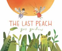 The+last+peach by Gordon, Gus © 2019 (Added: 6/1/19)