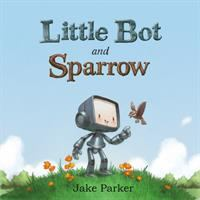 Little+bot+and+sparrow by Parker, Jake © 2016 (Added: 10/17/16)