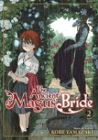 The Ancient Magus' Bride : Volume 2 by Yamazaki, Kore © 2015 (Added: 1/18/18)