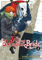 The Ancient Magus' Bride : Volume 4 by Yamazaki, Kore © 2016 (Added: 12/20/17)