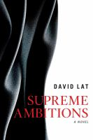 Supreme Ambitions : A Novel by Lat, David © 2015 (Added: 4/23/15)