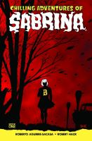 Chilling Adventures Of Sabrina : The Crucible by Aguirre-Sacasa, Roberto © 2016 (Added: 12/8/16)