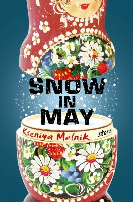 Snow in May : stories
