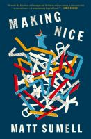 Making Nice by Sumell, Matt © 2015 (Added: 4/23/15)