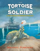 The+tortoise+and+the+soldier++based+on+true+events by Foreman, Michael © 2015 (Added: 1/26/16)