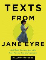 Book cover: Texts from Jane Eyre: And Other Conversations with Your Favorite Literary Characters by Mallory Ortberg