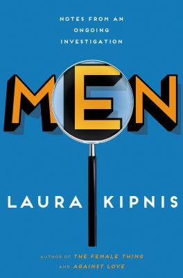 cover of Men: Notes from an Ongoing Investigation
