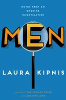 Men : Notes From An Ongoing Investigation by Kipnis, Laura © 2014 (Added: 2/27/15)