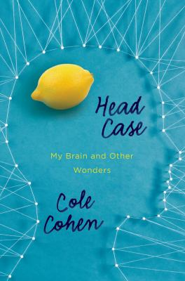 cover of Head Case: My Brain and Other Wonders
