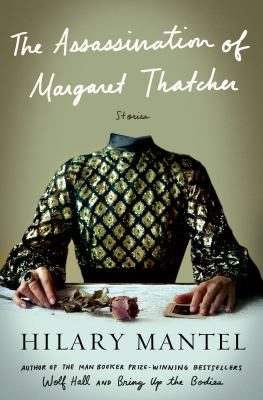 cover of  The Assassination of Margaret Thatcher and Other Stories