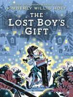 The+lost+boys+gift by Holt, Kimberly Willis © 2019 (Added: 7/3/19)