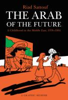 The Arab of the Future: A Graphic Memoir: A Childhood in the Middle East (1978-1984)