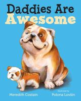 Daddies+are+awesome by Costain, Meredith © 2016 (Added: 6/27/16)