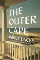 The Outer Cape : A Novel by Dacey, Patrick © 2017 (Added: 7/17/17)