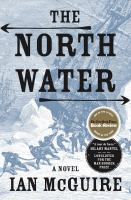 The North Water : A Novel by McGuire, Ian © 2016 (Added: 5/10/16)