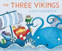 The+three+vikings by Auerbach, Adam © 2019 (Added: 6/28/19)