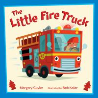 The+little+fire+truck by Cuyler, Margery © 2017 (Added: 1/23/18)