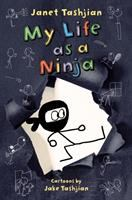 My+life+as+a+ninja by Tashjian, Janet © 2017 (Added: 2/12/18)