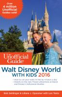 The Unofficial Guide To Walt Disney World With Kids 2016 by Sehlinger, Bob © 2016 (Added: 4/15/16)