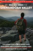 Amc's Best Day Hikes In The Shenandoah Valley : Four-season Guide To 50 Of The Best Trails From Harpers Ferry To Jefferson National Forest by Adach, Jennifer © 2015 (Added: 3/13/17)