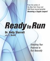 Ready To Run : Unlocking Your Potential To Run Naturally by Starrett, Kelly © 2014 (Added: 1/20/15)