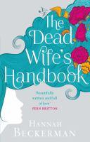 The Dead Wife's Handbook by Beckerman, Hannah © 2015 (Added: 3/31/15)
